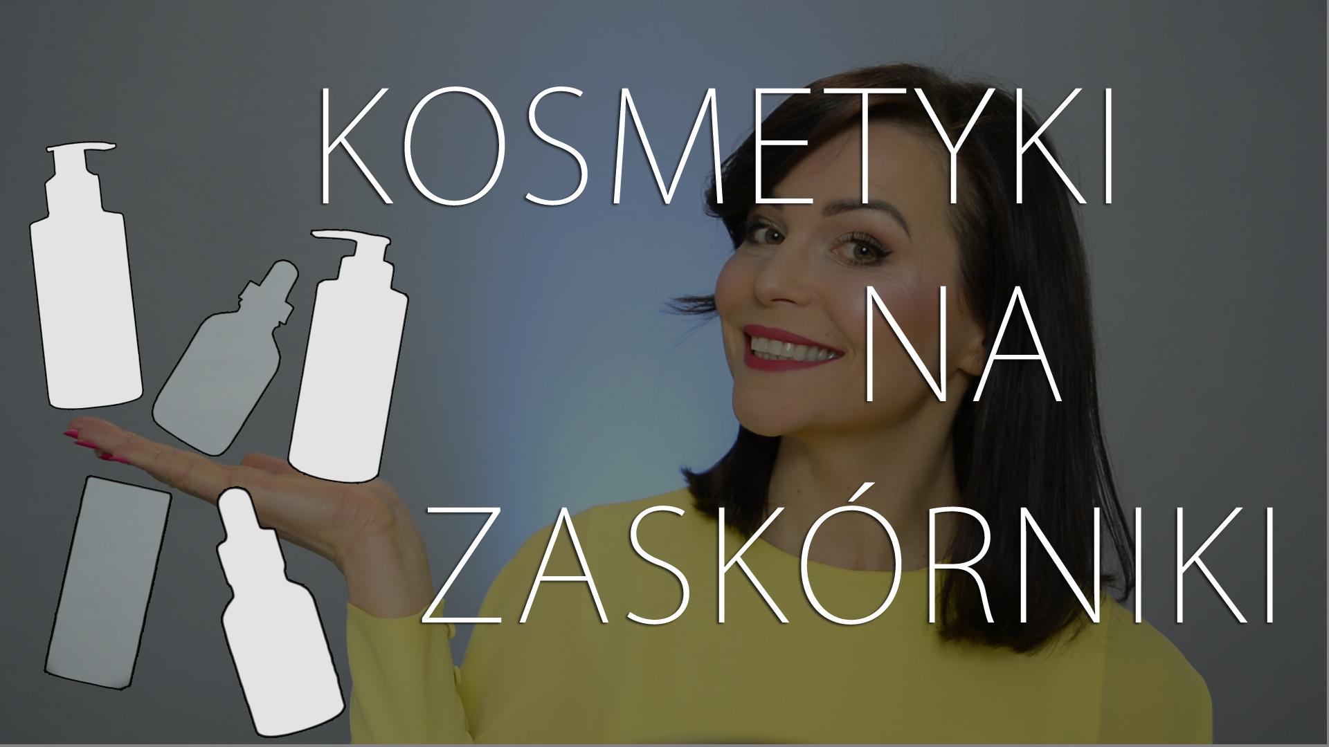 Kosmetyki na zaskórniki