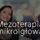 Mezoterapia mikroigłowa
