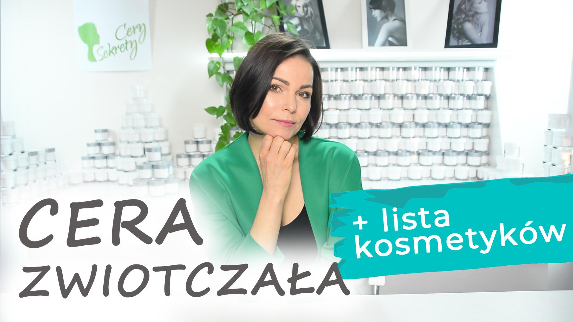 Cera zwiotczała: Pielęgnacja, zabiegi profesjonalne, lista kosmetyków